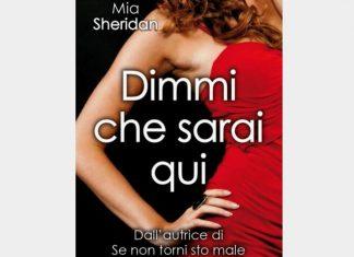"""Nuovo Libro Mia Sheridan """"Dimmi che sarai qui"""": uscita, trama e prezzo"""