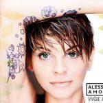 """Alessandra Amoroso, Nuovo Album 2016: ecco quando esce """"Vivere a Colori"""""""