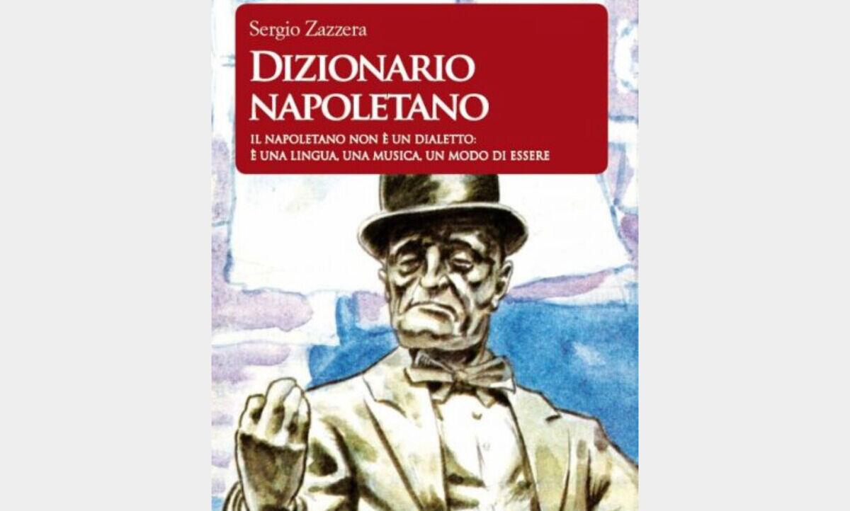 """Libro Sergio Zazzera """"Dizionario Napoletano"""": Uscita, Trama e Prezzo"""