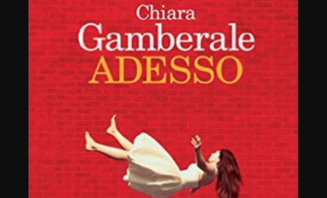 """Nuovo Libro Chiara Gamberale """"Adesso"""": Uscita, Trama e Prezzo"""
