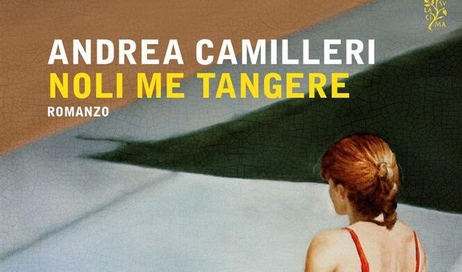 """Nuovo Libro Andrea Camilleri """"Noli Me Tangere"""": Uscita, Trama e Prezzo"""