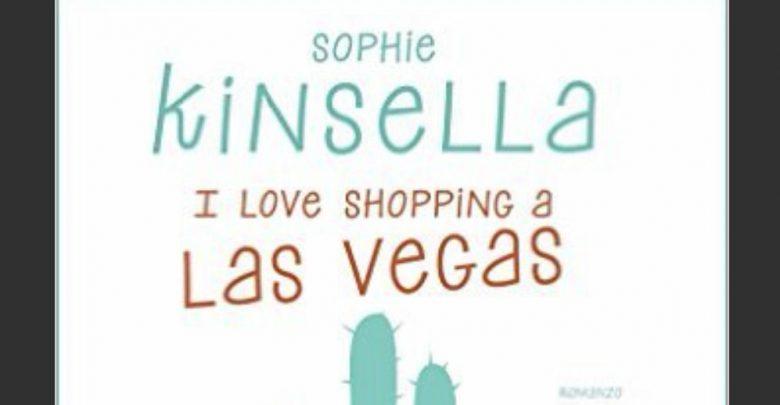 """Nuovo Libro Sophie Kinsella """"I Love Shopping a Las Vegas"""": Data d'Uscita, Trama e Prezzo"""