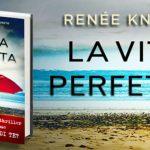 """""""La Vita Perfetta"""" ultimo libro Knight Renée: Trama e Prezzo 1"""