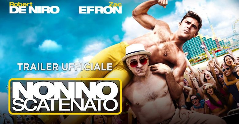 """Nonno Scatenato"" film con Robert de Niro: Video Trailer, Trama e Cast"