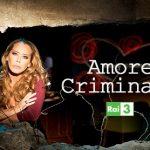 Amore Criminale Replica: Streaming Gratis puntata 16 giugno 2016