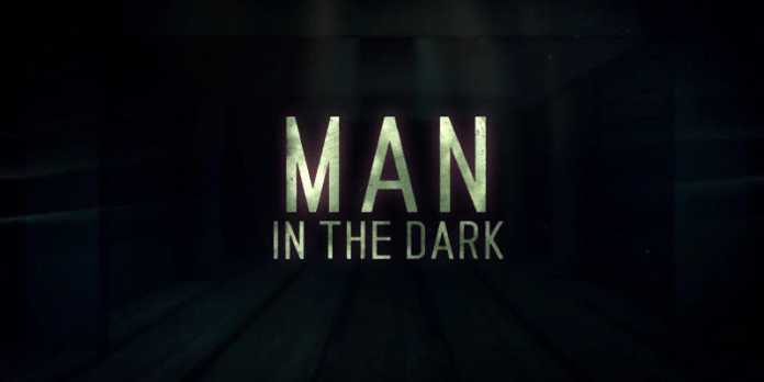 Film Man in the Dark: Uscita, Cast, Trama e Video Trailer 3