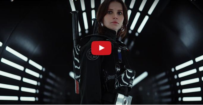Rogue One: A Star Wars Story | Video Trailer