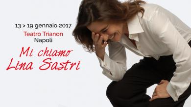 """""""Mi chiamo Lina Sastri"""" al teatro Trianon di Napoli dal 13 al 19 gennaio 2017"""