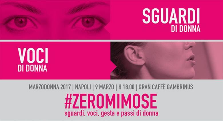 """Festa della Donna 2017: """"Zero mimose, l'evento a Napoli"""""""
