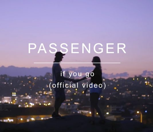 "Passenger, nuovo singolo ""If you go"": Video e Testo"