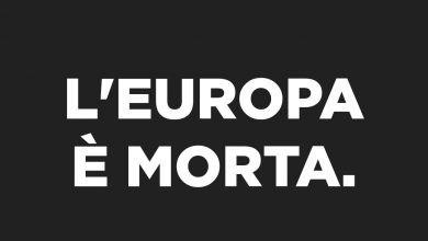"""Photo of +Europa:""""L'Europa è morta."""""""
