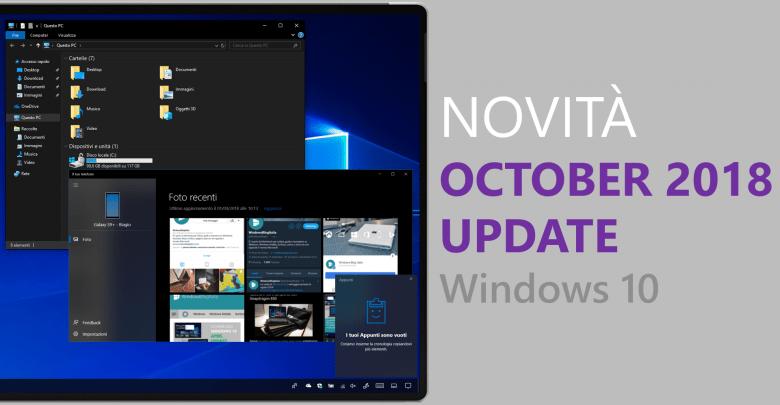 "Windows 10 ""October 2018 Update"" è ora disponibile per tutti gli utenti su Windows Update"