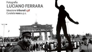 Photo of Mostra sulla caduta del Muro di Berlino di Luciano Ferrara a Napoli: Date e Programma